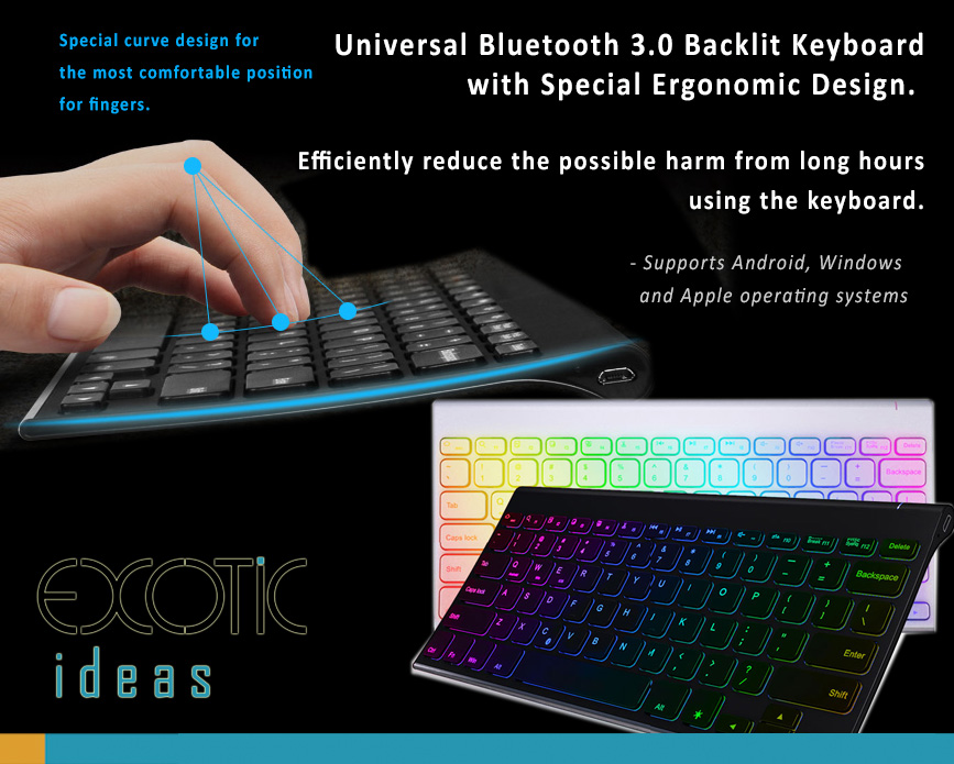 B.O.W Universal Bluetooth 3.0 Backlit Keyboard with Special Ergonomic Design -  Preventing the harm for long use with keyboards. Supports Android, Windows and iOS systems. 7 backlight color options.
